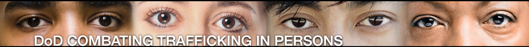 Combating Trafficking in Persons Banner Image with closeup on eyes of multiple merged faces
